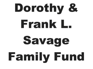 Dorothy & Frank L. Savage Family Fund